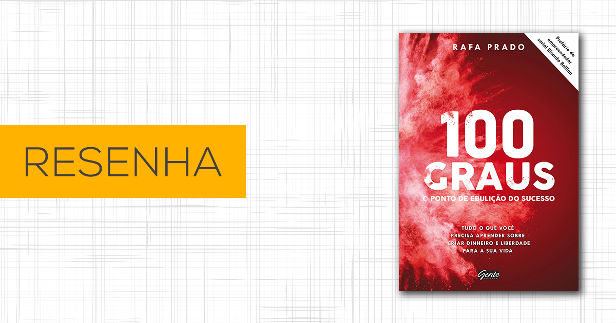 Resenha - 100 Graus - Rafa Prado