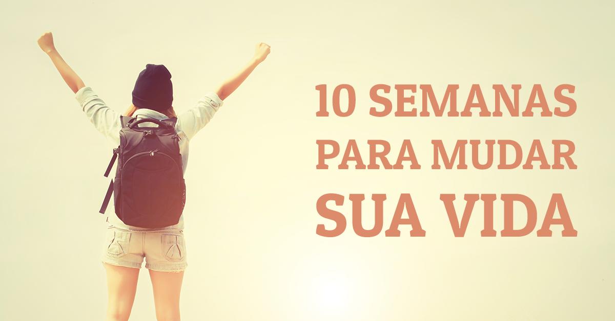 10 Semanas para Mudar sua Vida